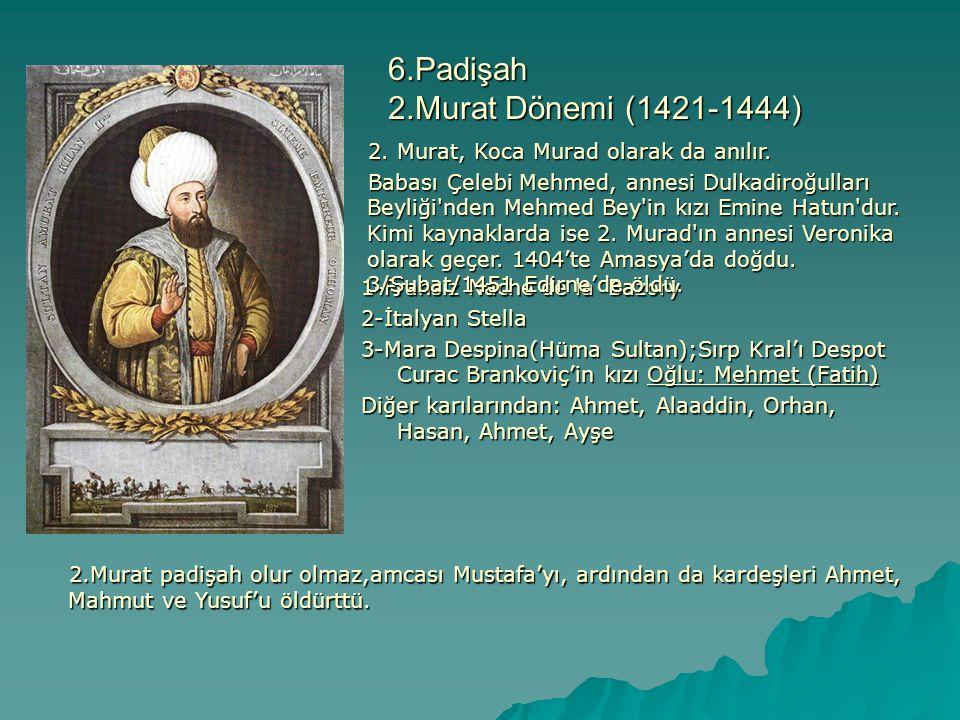 6.Padişah 2.Murat Dönemi (1421-1444)