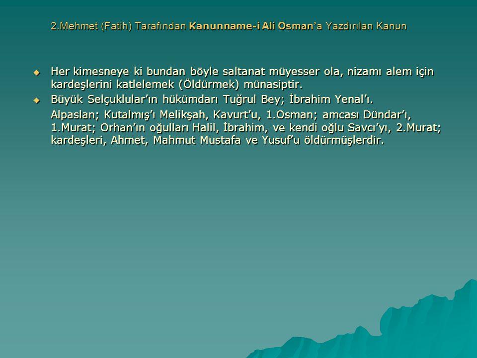 2.Mehmet (Fatih) Tarafından Kanunname-i Ali Osman'a Yazdırılan Kanun