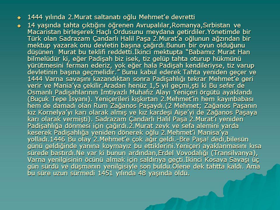 1444 yılında 2.Murat saltanatı oğlu Mehmet e devretti