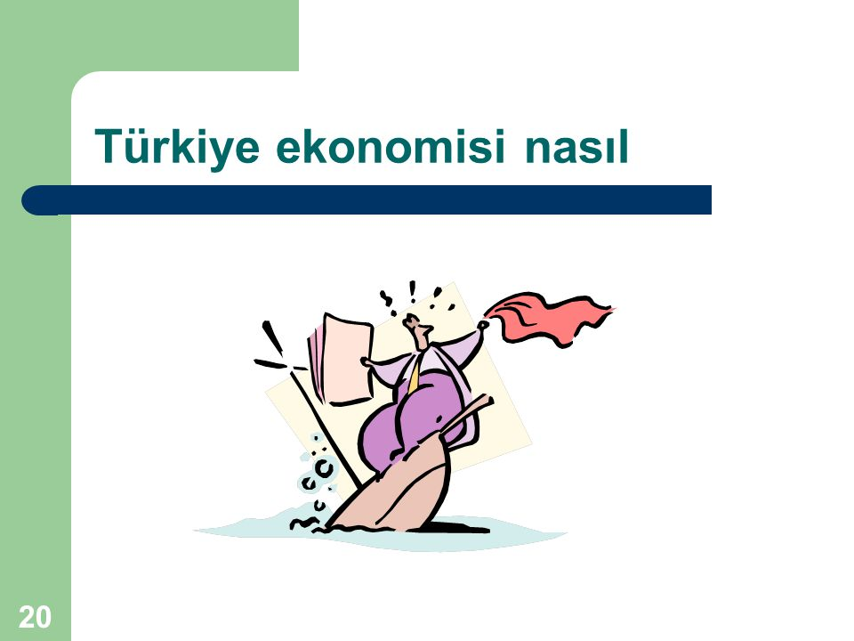 Türkiye ekonomisi nasıl