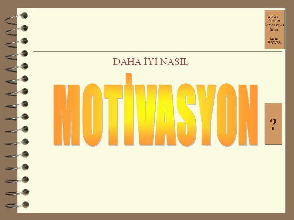 Başarılı İnsanlar Motivasyona İnanır. Eisen HOWER MOTİVASYON