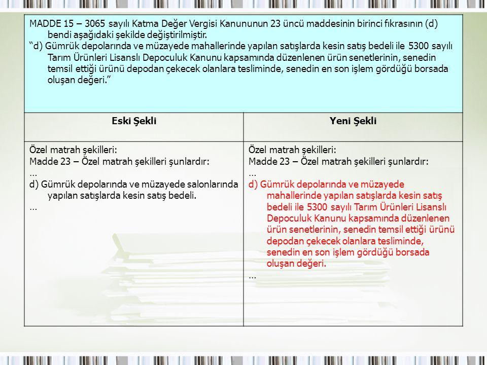 MADDE 15 – 3065 sayılı Katma Değer Vergisi Kanununun 23 üncü maddesinin birinci fıkrasının (d) bendi aşağıdaki şekilde değiştirilmiştir.
