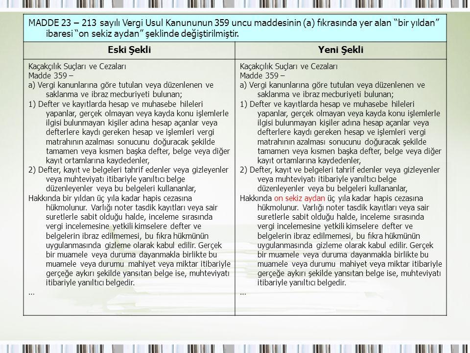 MADDE 23 – 213 sayılı Vergi Usul Kanununun 359 uncu maddesinin (a) fıkrasında yer alan bir yıldan ibaresi on sekiz aydan şeklinde değiştirilmiştir.