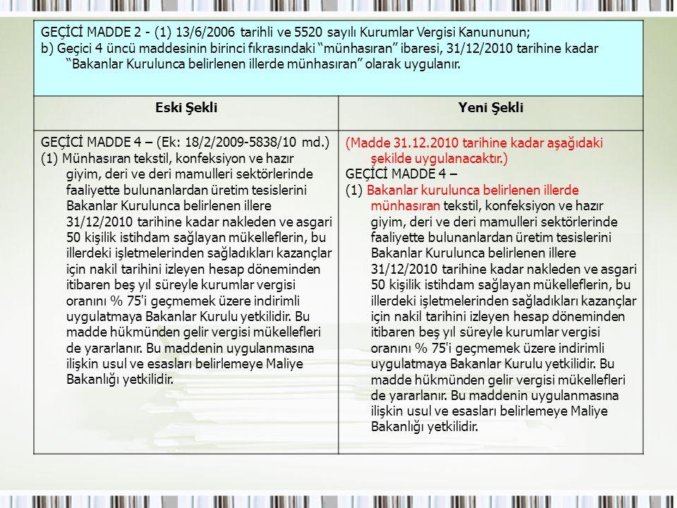 GEÇİCİ MADDE 2 - (1) 13/6/2006 tarihli ve 5520 sayılı Kurumlar Vergisi Kanununun;