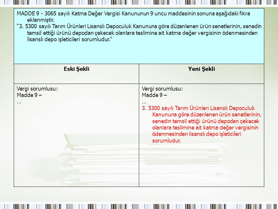 MADDE 9 - 3065 sayılı Katma Değer Vergisi Kanununun 9 uncu maddesinin sonuna aşağıdaki fıkra eklenmiştir.