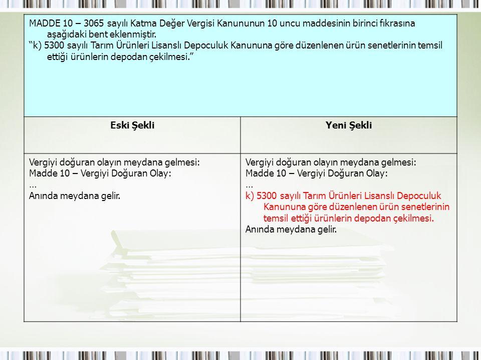 MADDE 10 – 3065 sayılı Katma Değer Vergisi Kanununun 10 uncu maddesinin birinci fıkrasına aşağıdaki bent eklenmiştir.