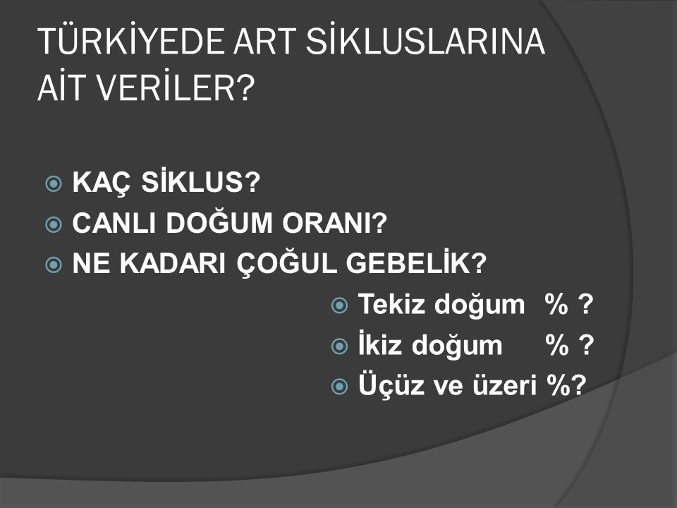 TÜRKİYEDE ART SİKLUSLARINA AİT VERİLER