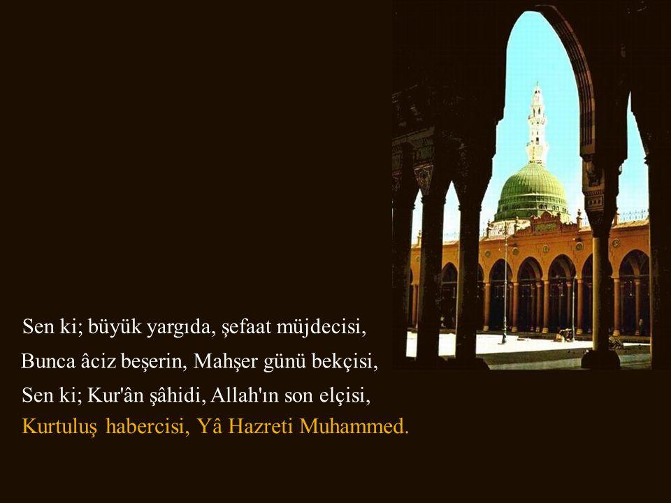 Kurtuluş habercisi, Yâ Hazreti Muhammed.