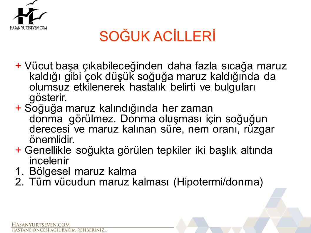 SOĞUK ACİLLERİ
