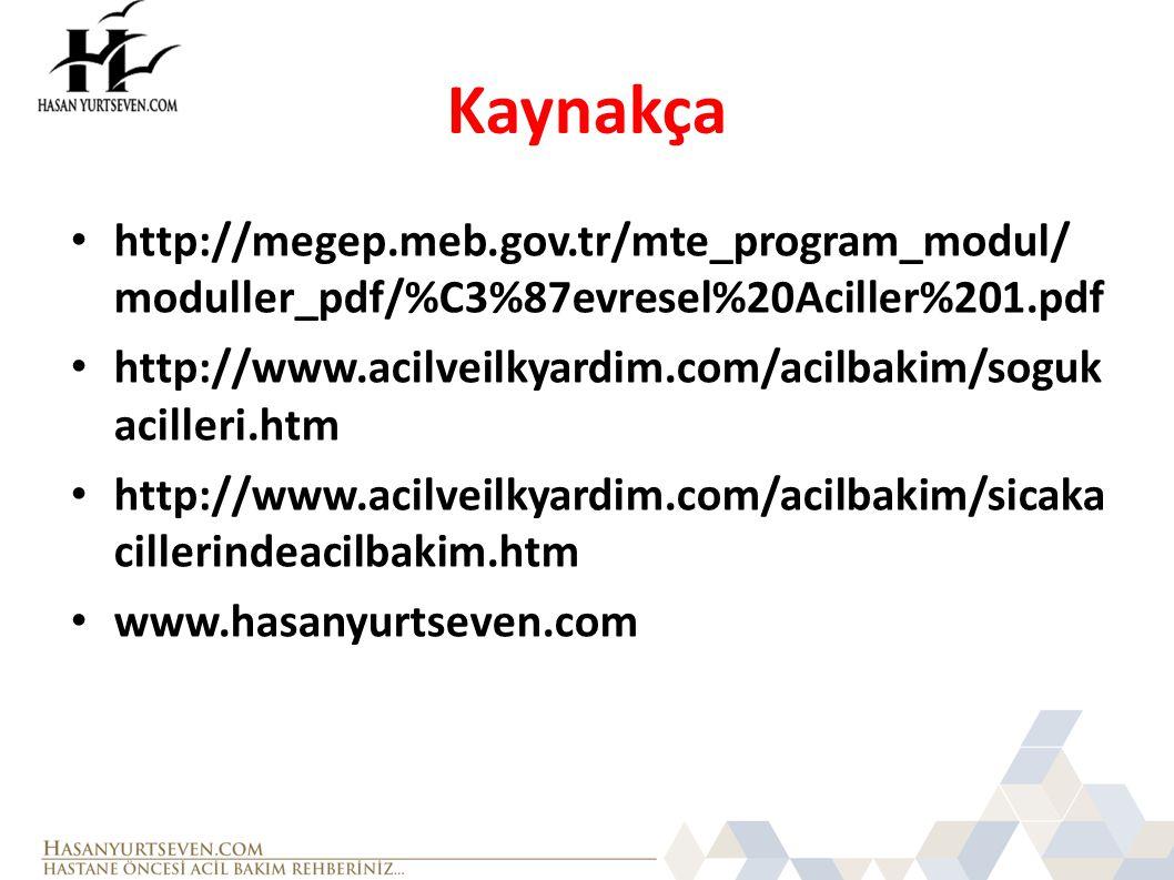 Kaynakça http://megep.meb.gov.tr/mte_program_modul/ moduller_pdf/%C3%87evresel%20Aciller%201.pdf.