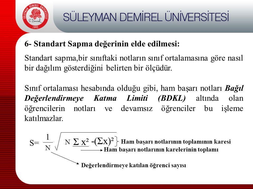 -(Σx)² Σ x² 6- Standart Sapma değerinin elde edilmesi: