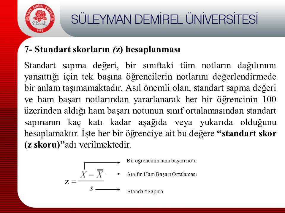 7- Standart skorların (z) hesaplanması