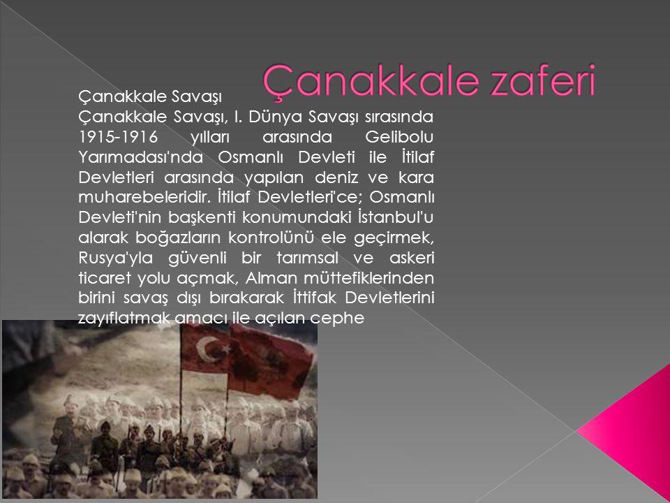 Çanakkale zaferi Çanakkale Savaşı