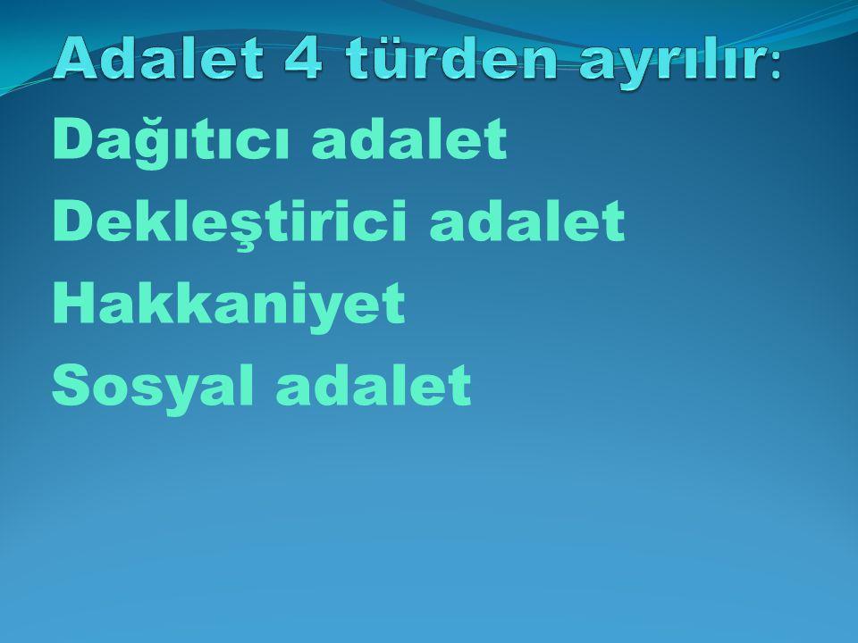 Adalet 4 türden ayrılır: