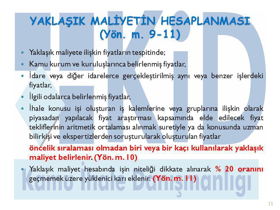 YAKLAŞIK MALİYETİN HESAPLANMASI (Yön. m. 9-11)