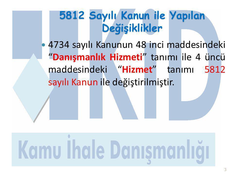 5812 Sayılı Kanun ile Yapılan Değişiklikler