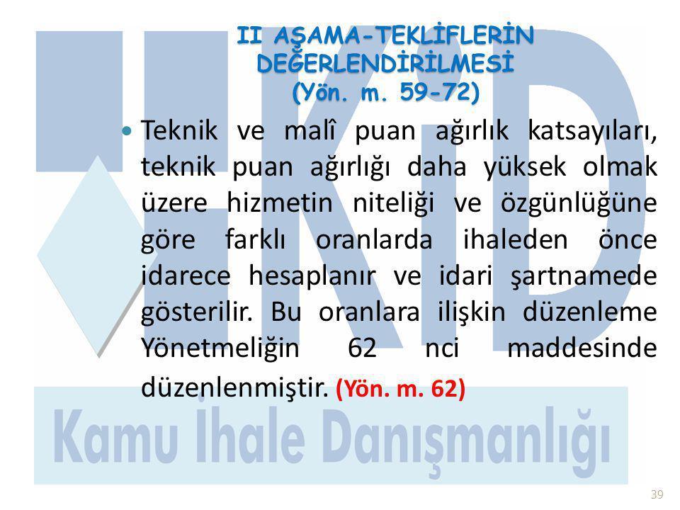 II AŞAMA-TEKLİFLERİN DEĞERLENDİRİLMESİ (Yön. m. 59-72)