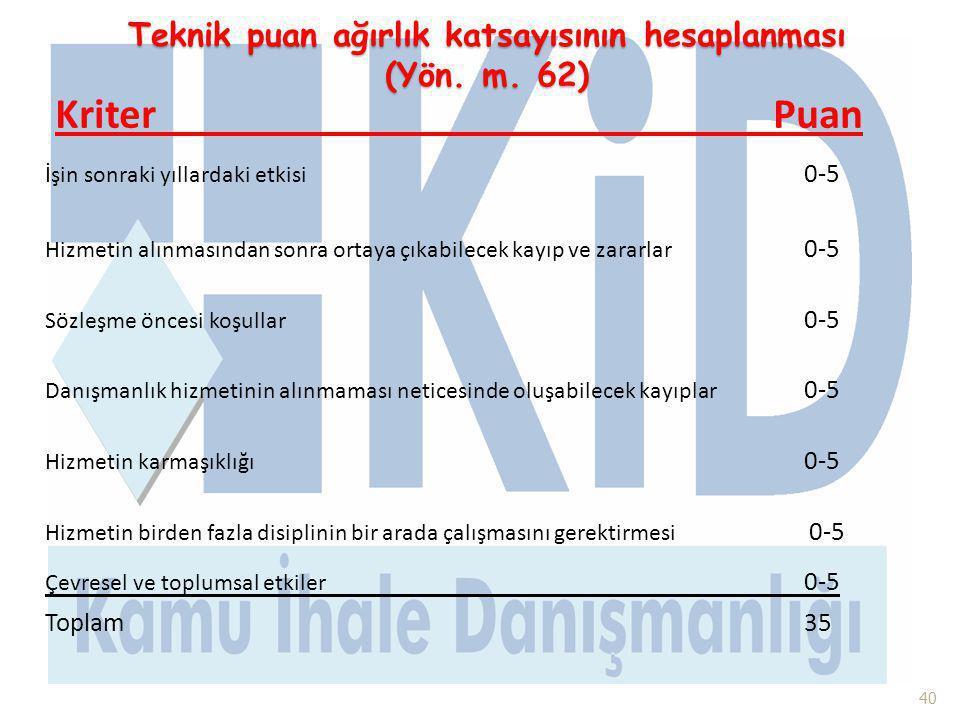 Teknik puan ağırlık katsayısının hesaplanması (Yön. m. 62)