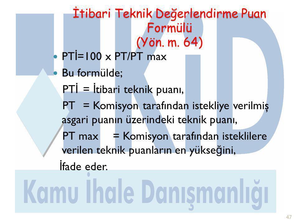 İtibari Teknik Değerlendirme Puan Formülü (Yön. m. 64)
