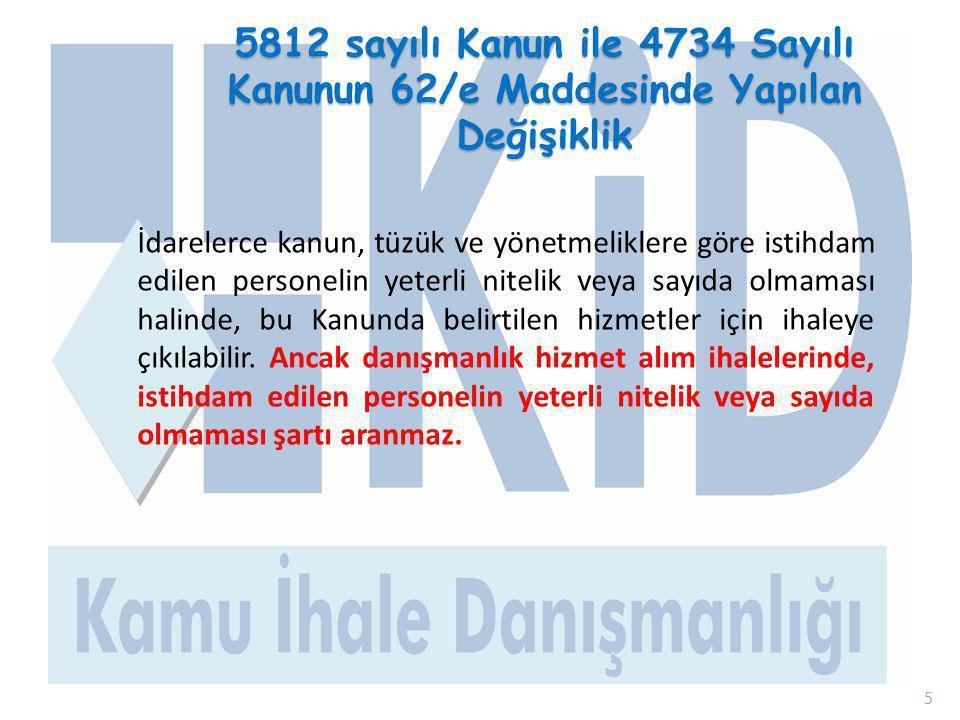 5812 sayılı Kanun ile 4734 Sayılı Kanunun 62/e Maddesinde Yapılan Değişiklik