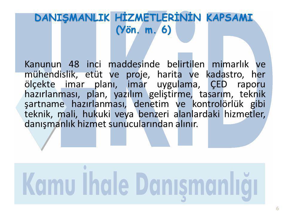 DANIŞMANLIK HİZMETLERİNİN KAPSAMI (Yön. m. 6)