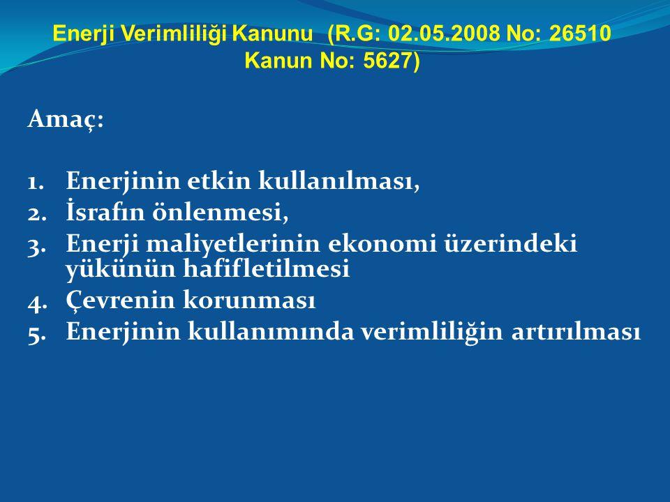 Enerji Verimliliği Kanunu (R.G: 02.05.2008 No: 26510 Kanun No: 5627)