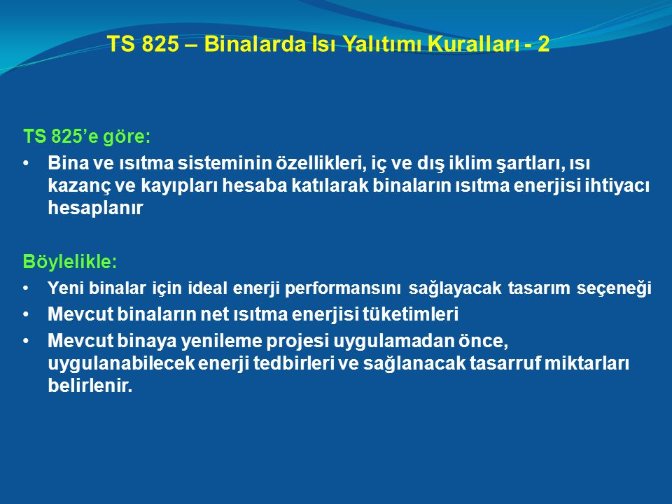 TS 825 – Binalarda Isı Yalıtımı Kuralları - 2