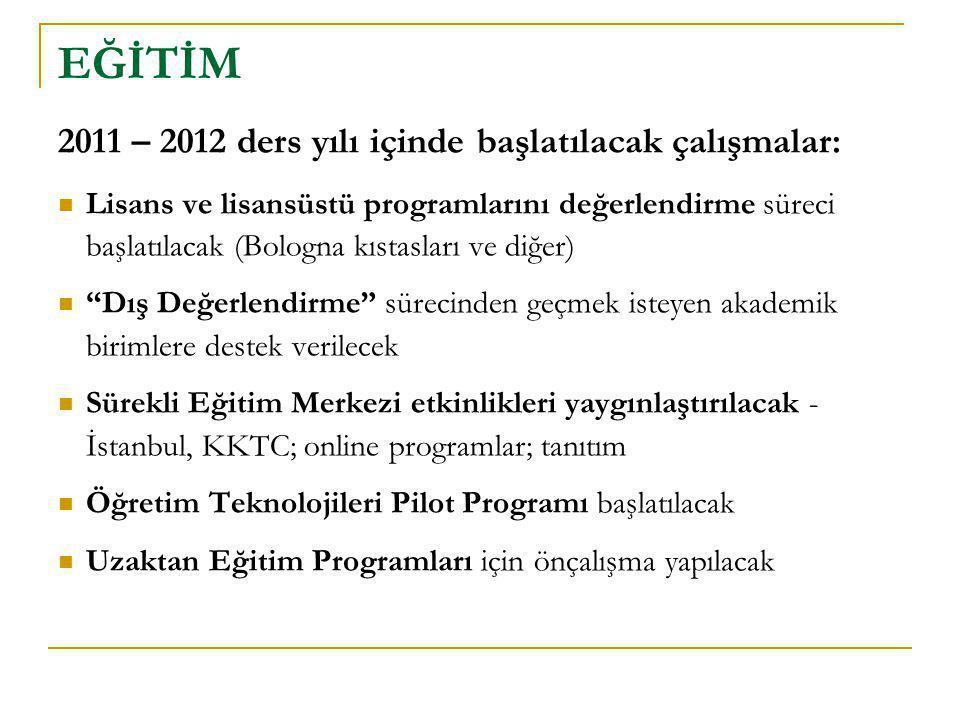 EĞİTİM 2011 – 2012 ders yılı içinde başlatılacak çalışmalar:
