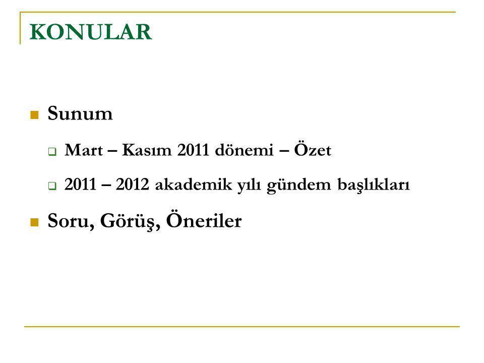 KONULAR Sunum Soru, Görüş, Öneriler Mart – Kasım 2011 dönemi – Özet