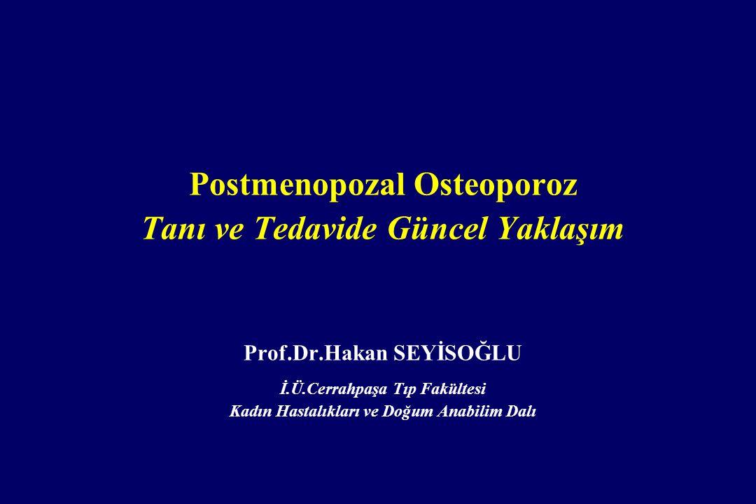 Postmenopozal Osteoporoz Tanı ve Tedavide Güncel Yaklaşım