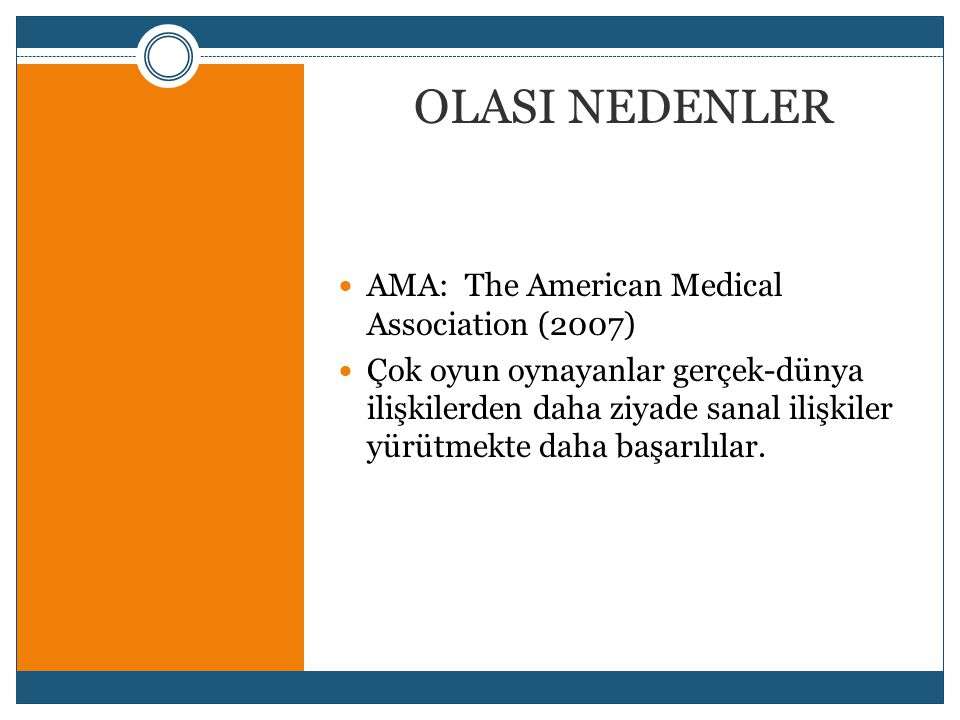 OLASI NEDENLER AMA: The American Medical Association (2007)
