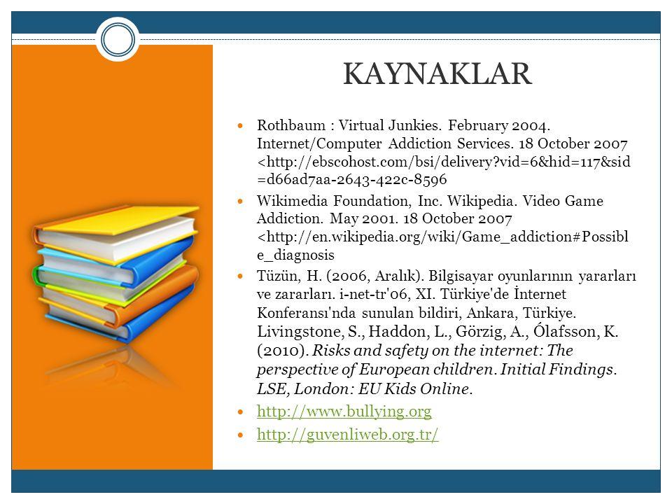 KAYNAKLAR http://www.bullying.org http://guvenliweb.org.tr/