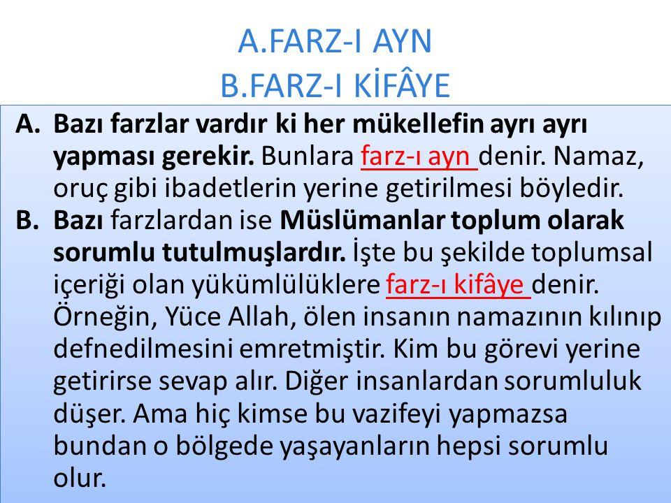 A.FARZ-I AYN B.FARZ-I KİFÂYE