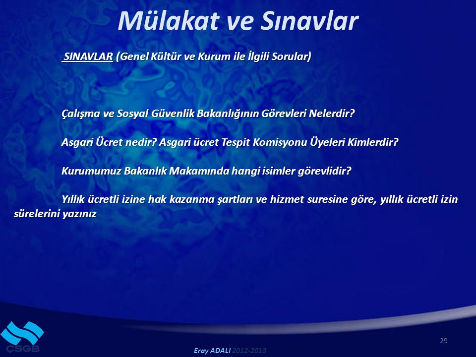 Mülakat ve Sınavlar SINAVLAR (Genel Kültür ve Kurum ile İlgili Sorular) Çalışma ve Sosyal Güvenlik Bakanlığının Görevleri Nelerdir