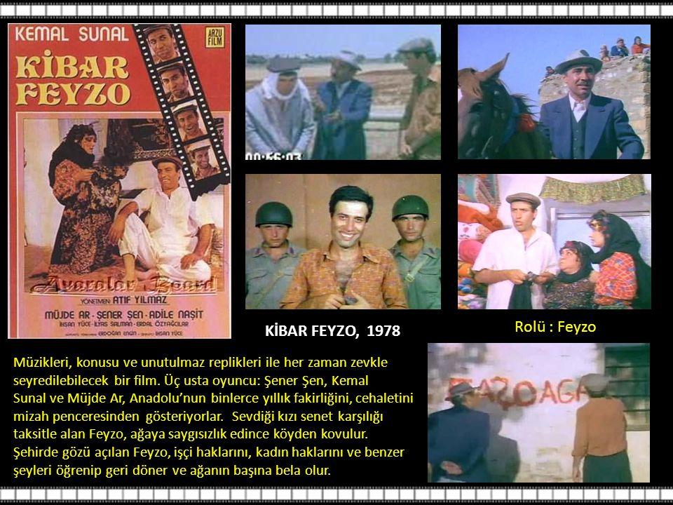 Rolü : Feyzo KİBAR FEYZO, 1978