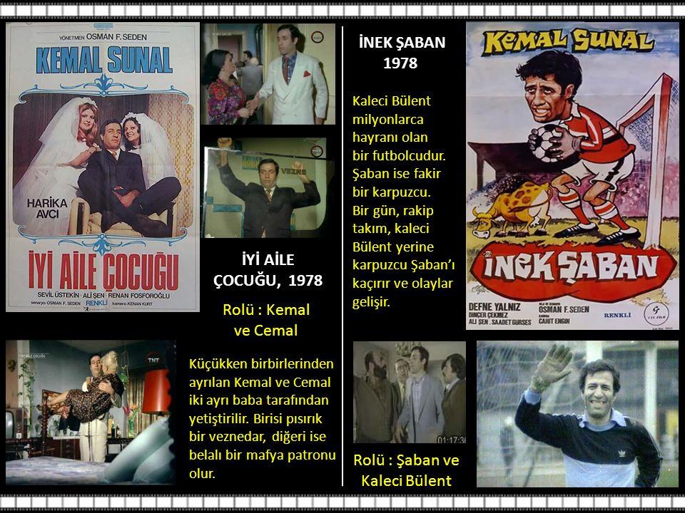 İNEK ŞABAN 1978 İYİ AİLE ÇOCUĞU, 1978