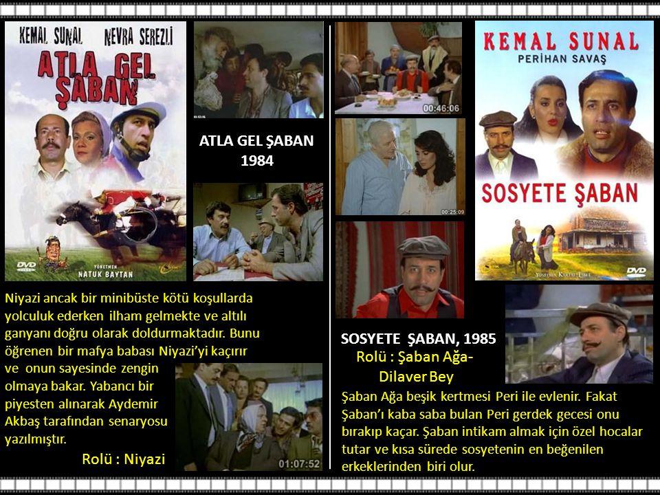 ATLA GEL ŞABAN 1984 SOSYETE ŞABAN, 1985