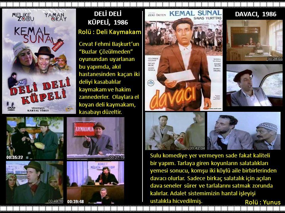DELİ DELİ KÜPELİ, 1986 DAVACI, 1986
