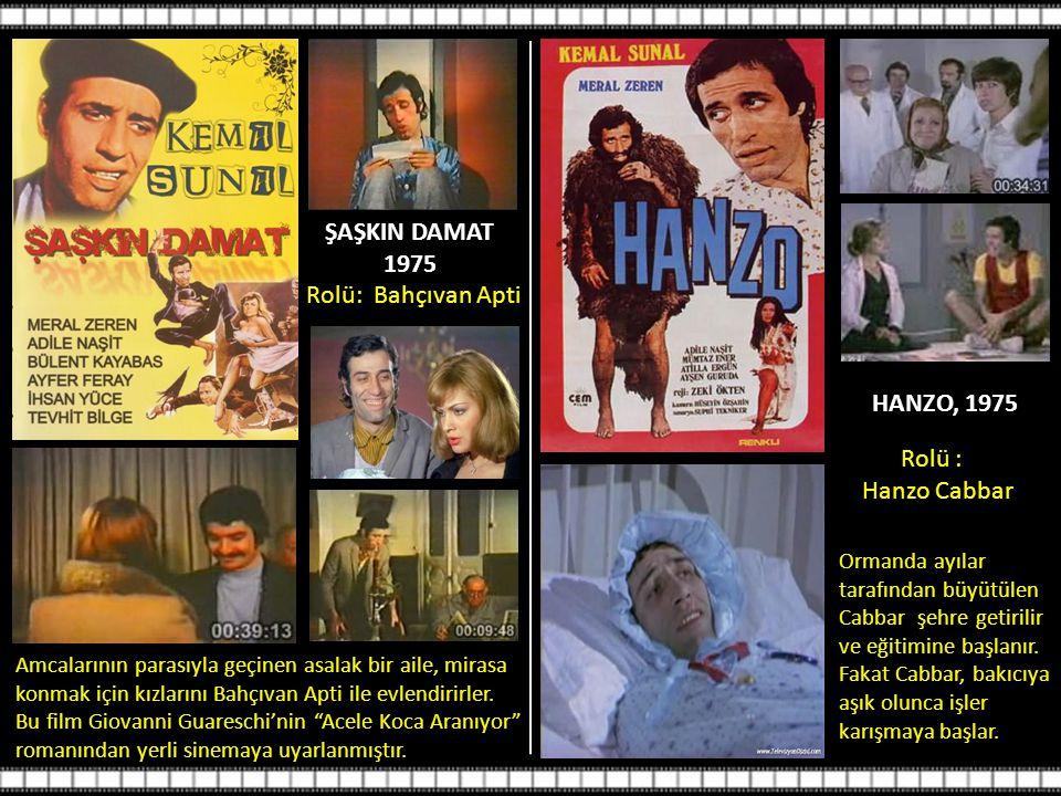 ŞAŞKIN DAMAT 1975 Rolü: Bahçıvan Apti HANZO, 1975 Rolü : Hanzo Cabbar