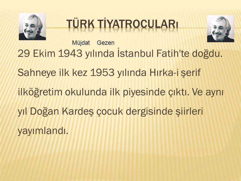 Türk tİyatrocuları Müjdat Gezen.
