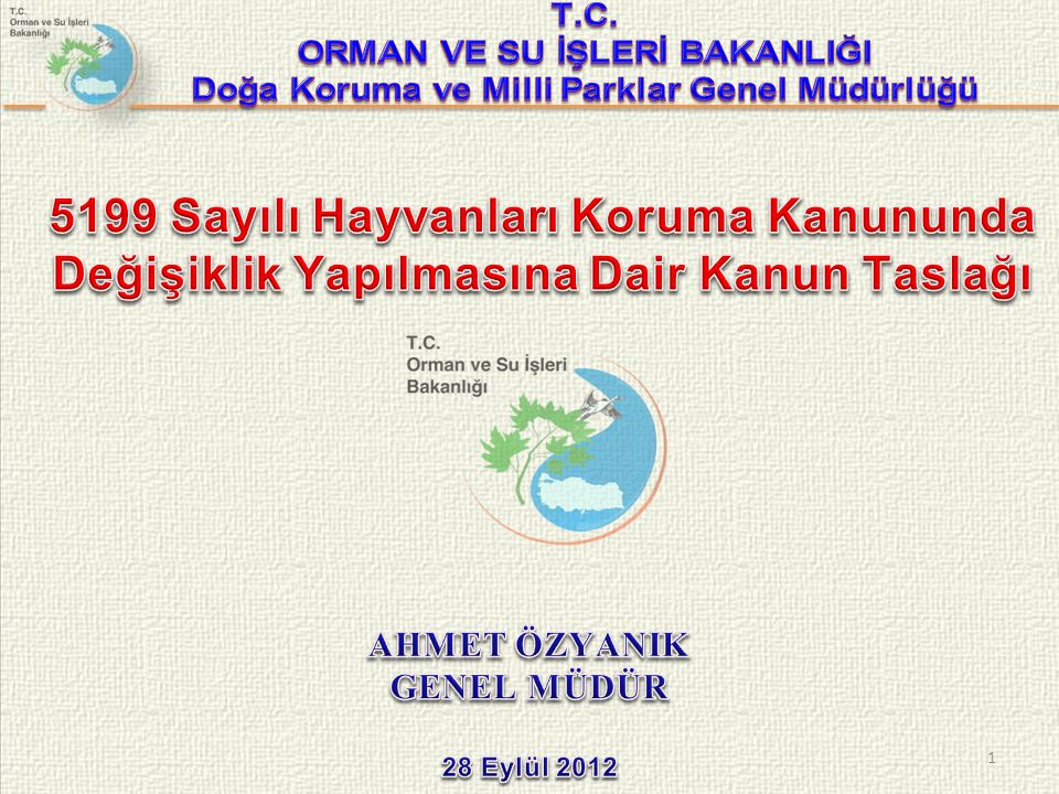 T.C. ORMAN VE SU İŞLERİ BAKANLIĞI. Doğa Koruma ve Milli Parklar Genel Müdürlüğü.