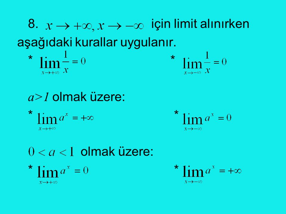 8. için limit alınırken aşağıdaki kurallar uygulanır. * *