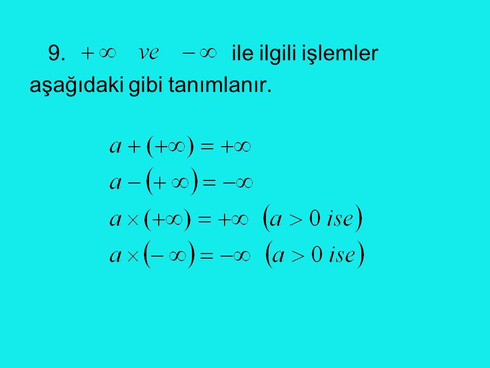 9. ile ilgili işlemler aşağıdaki gibi tanımlanır.