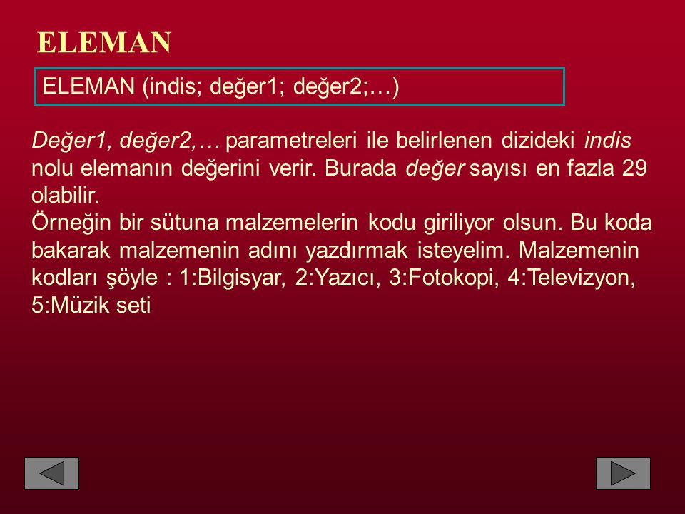 ELEMAN ELEMAN (indis; değer1; değer2;…)