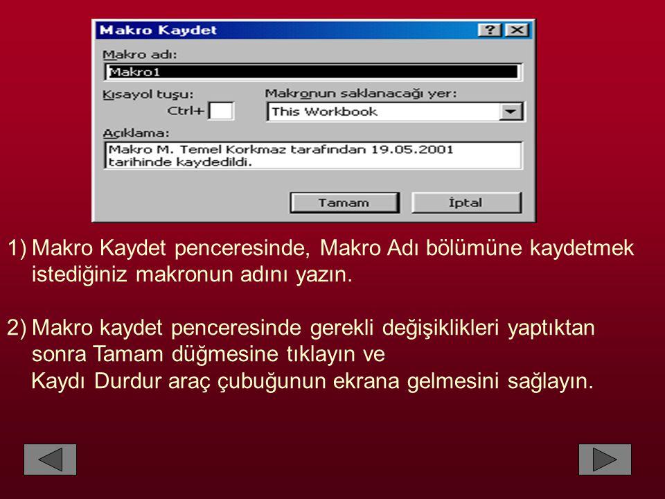 Makro Kaydet penceresinde, Makro Adı bölümüne kaydetmek istediğiniz makronun adını yazın.