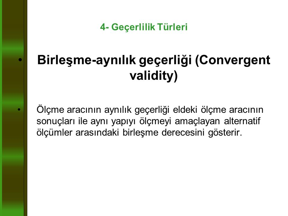 Birleşme-aynılık geçerliği (Convergent validity)
