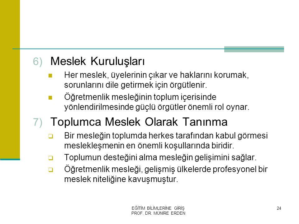 EĞİTİM BİLİMLERİNE GİRİŞ PROF. DR. MÜNİRE ERDEN