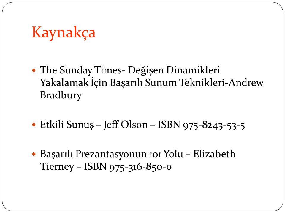 Kaynakça The Sunday Times- Değişen Dinamikleri Yakalamak İçin Başarılı Sunum Teknikleri-Andrew Bradbury.