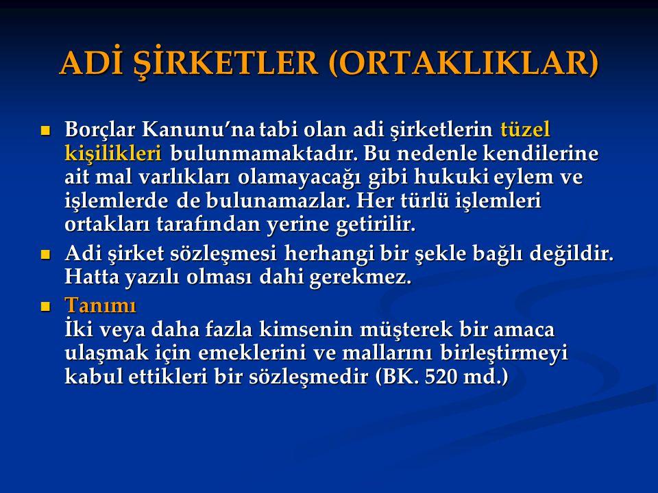 ADİ ŞİRKETLER (ORTAKLIKLAR)