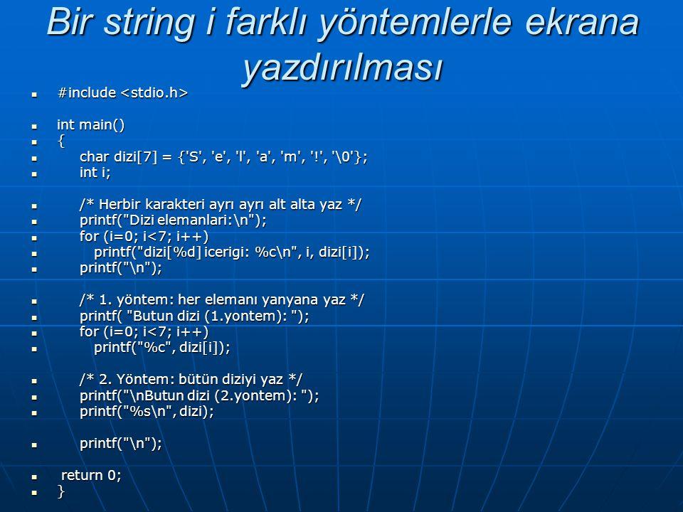 Bir string i farklı yöntemlerle ekrana yazdırılması
